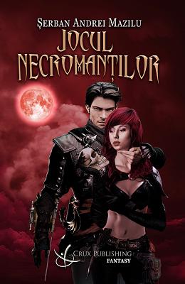 jocul-necromantilor-serban andrei mazilu